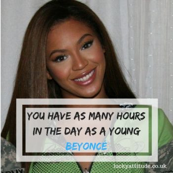 you have as many hours as beyonce